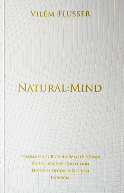Natural: Mind by Vilem Flusser, ISBN: 9781937561147