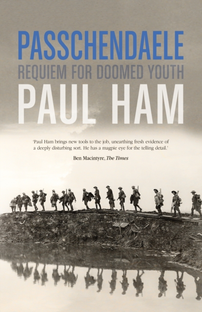Passchendaele: Requiem for Doomed Youth