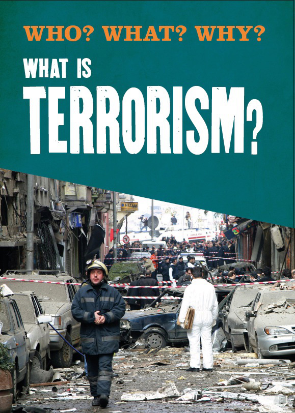 What is Terrorism?Who? What? Why?