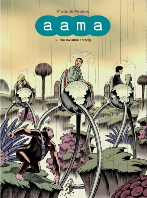 Aama Vol. 2: Vol.2: The Invisible Throng by Frederik Peeters, ISBN: 9781906838836