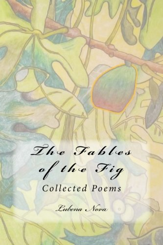 The Fables of the Fig: Collected Poems