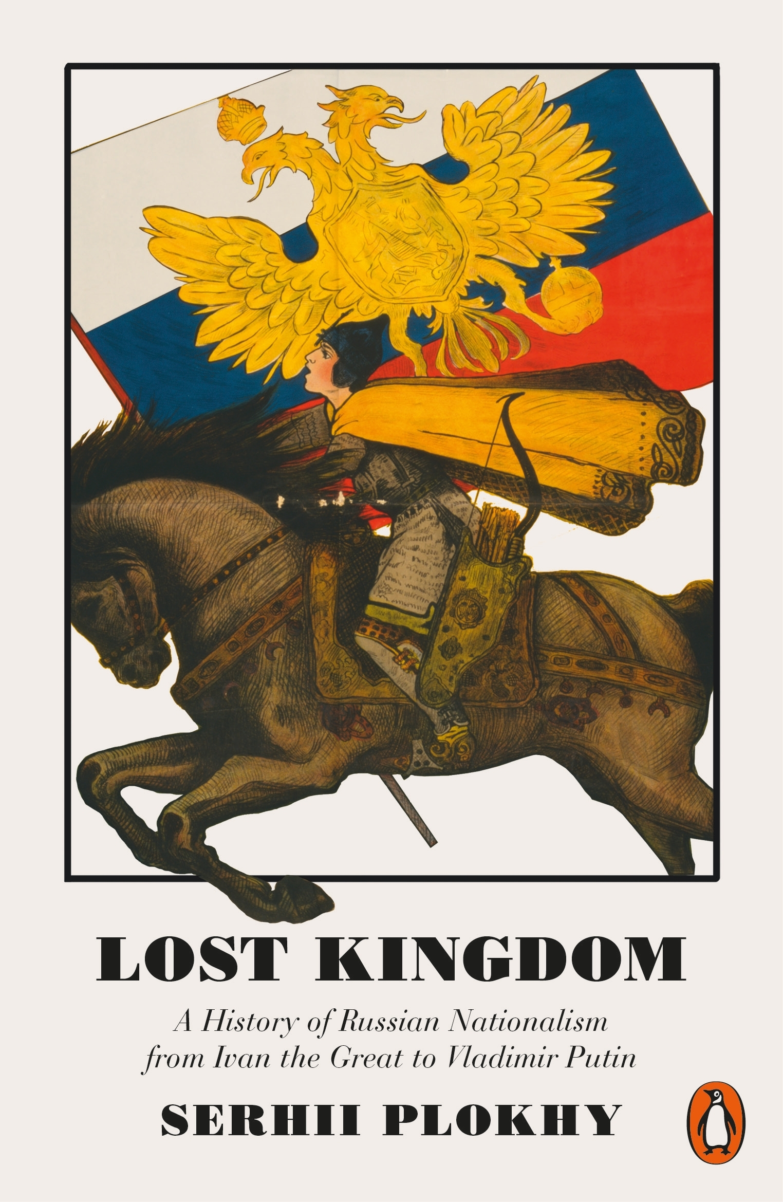 Lost KingdomA History of Russian Nationalism