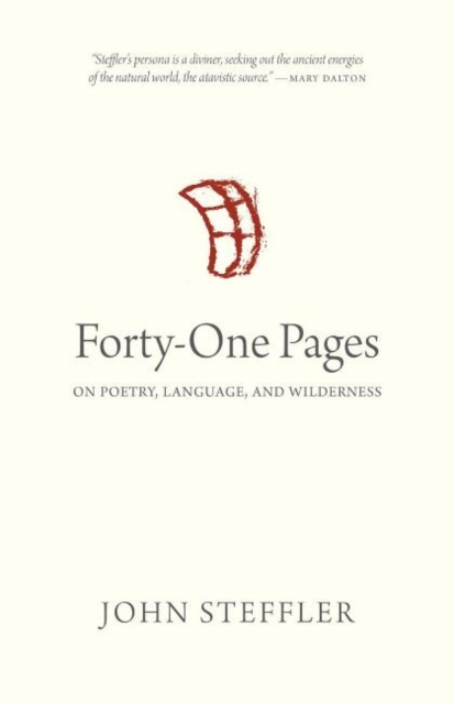 Forty-One Pages: On Poetry, Language, and Wilderness (Osaka Poetry & Poetics) by John Steffler, ISBN: 9780889775879