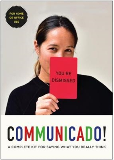 COMMUNICADO!: A Complete Kit for Saying What You Really Think