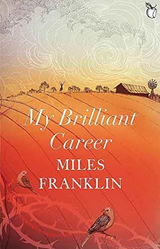 My Brilliant Career by Miles Franklin, ISBN: 9781844088164