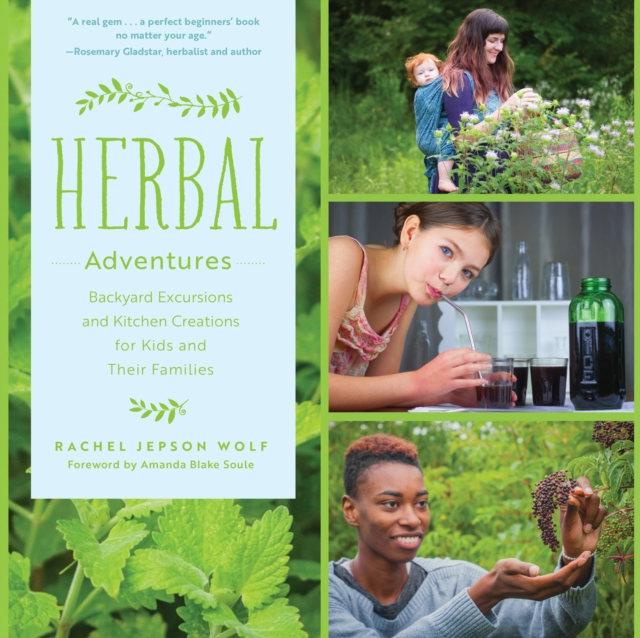 Herbal AdventuresBackyard Excursions and Kitchen Creations for K...