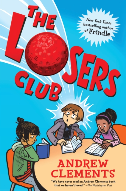 The Losers Club by Andrew Clements, ISBN: 9780399557552