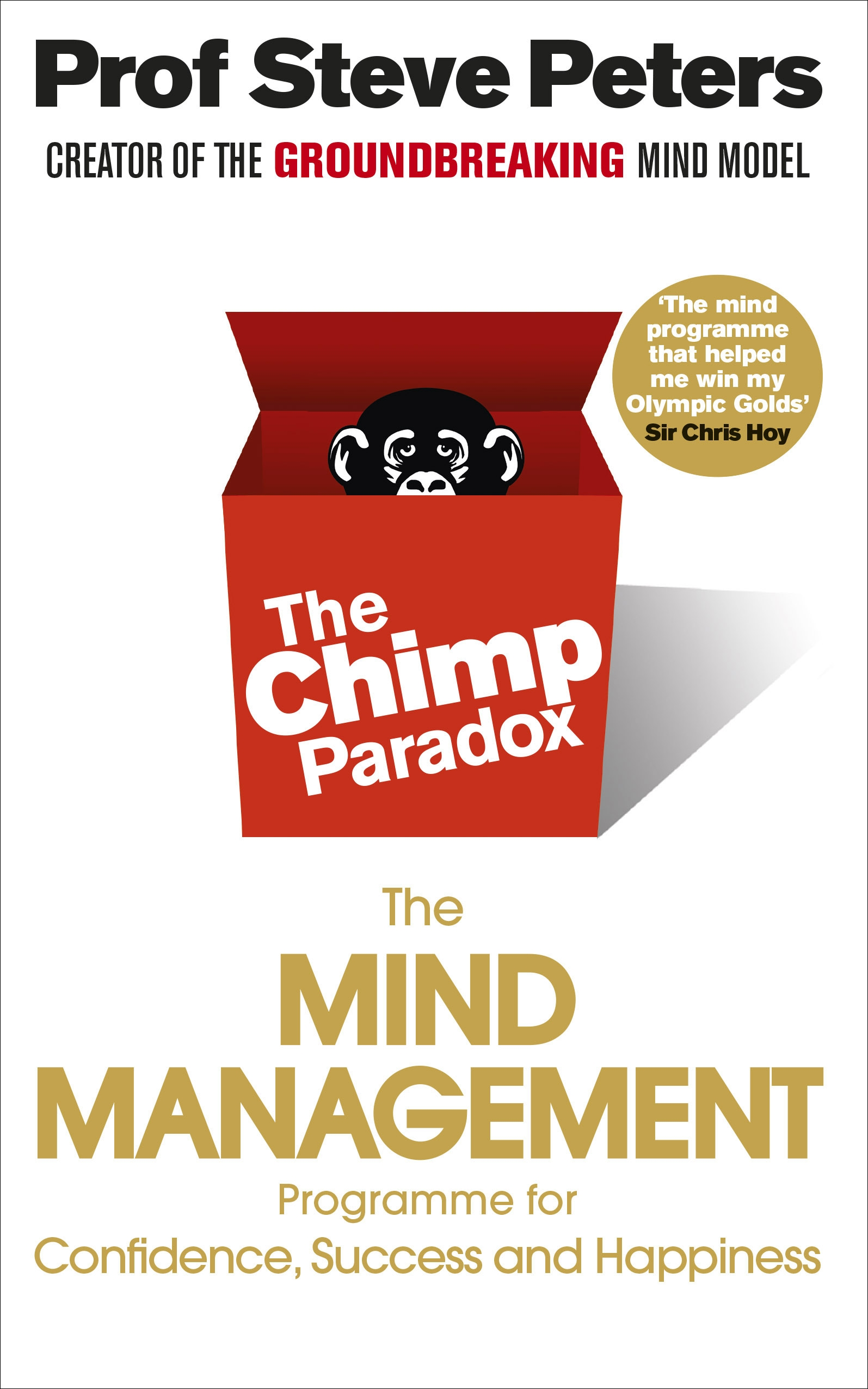 The Chimp Paradox: The Acclaimed Mind Management Programme to Help You Achieve Success, Confidence and Happiness by Steve Peters, ISBN: 9780091935580