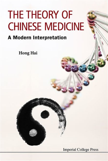 The Theory of Chinese Medicine: A Modern Explanation