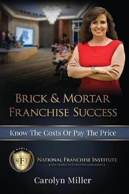 Brick & Mortar Franchise SuccessKnow the Costs or Pay the Price