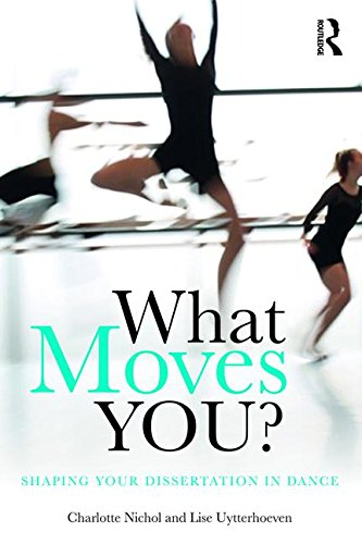What Moves You?: Shaping your dissertation in dance