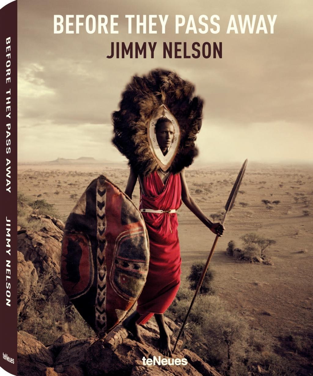 Before They Pass Away by Jimmy Nelson, ISBN: 9783832797591