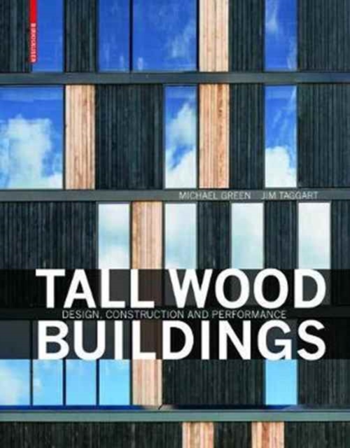 Tall Wood BuildingsDesign, Construction and Performance