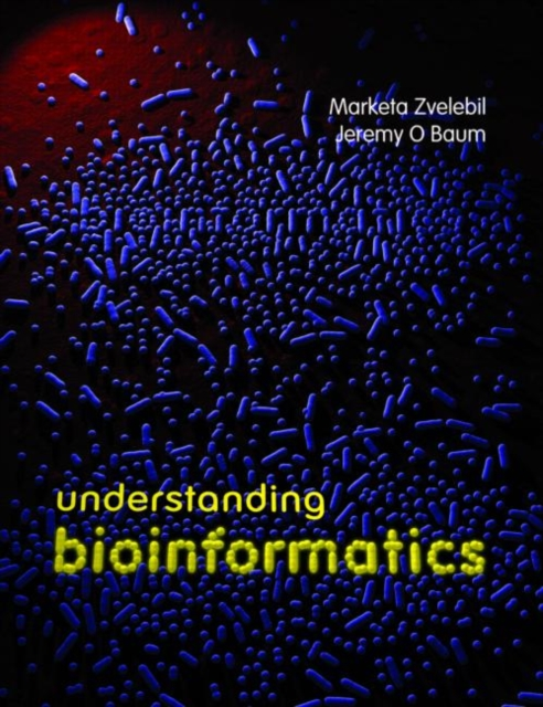 Understanding Bioinformatics by Marketa J. Zvelebil, ISBN: 9780815340249