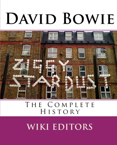 David Bowie: The Complete History by Wiki Editors, ISBN: 9781453662946