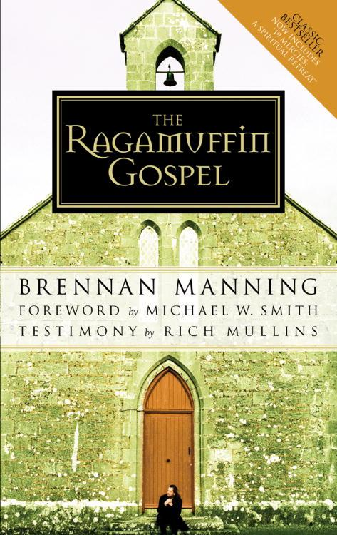 The Ragamuffin Gospel the Ragamuffin Gospel the Ragamuffin Gospel