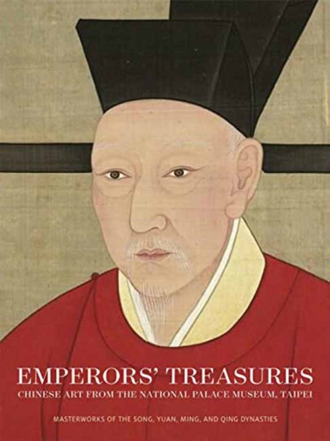 Emperors' TreasuresChinese Art from the National Palace Museum, Ta... by Jay Xu, ISBN: 9780939117741