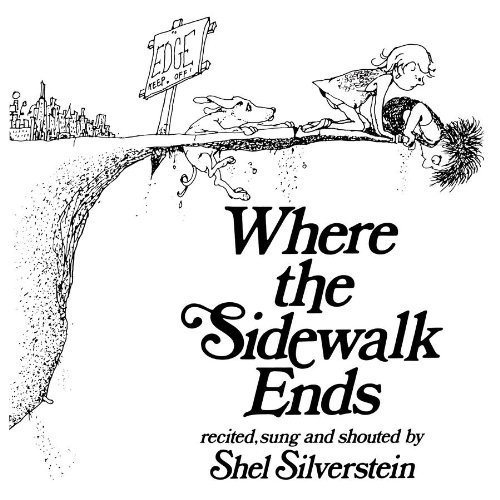 Where the Sidewalk Ends Audio CD! Recited, sung and shouted by Shel Silverstein