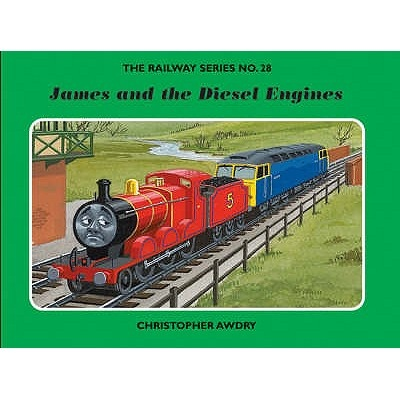 The Railway Series No. 28: James and the Diesel Engines