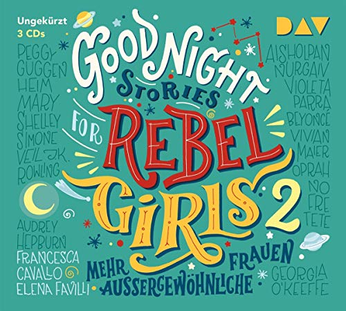 Good Night Stories for Rebel Girls - Teil 2: Mehr außergewöhnliche Frauen
