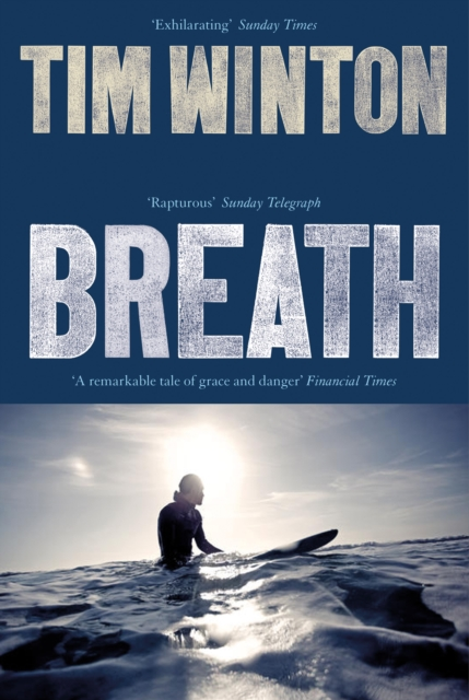 Breath by Tim Winton, ISBN: 9781509871124