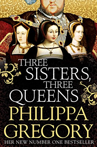 Three Sisters Three Queens Pa by Philippa Gregory, ISBN: 9781471159466