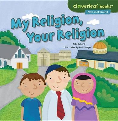 My Religion, Your Religion (Cloverleaf Books Alike and Different)
