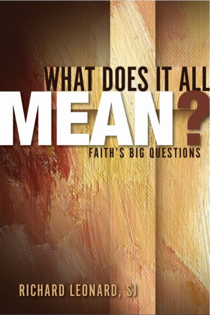 What Does It All Mean?Faith's Big Questions