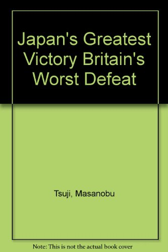 Japan's Greatest Victory, Britain's Worst Defeat