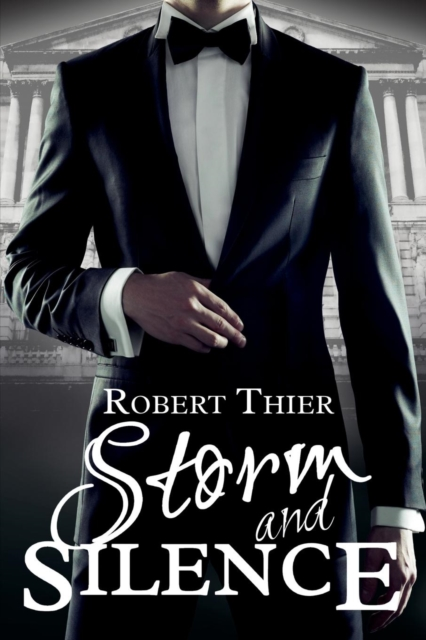 Storm and Silence (Storm and Silence Saga) by Robert Thier, ISBN: 9783000513510