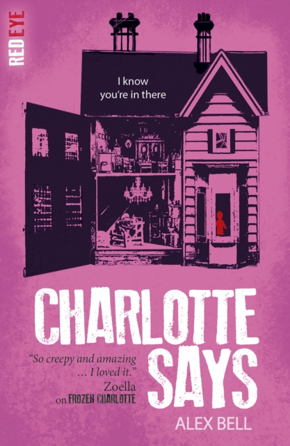 Charlotte Says (Red Eye) by Alex Bell, ISBN: 9781847158406