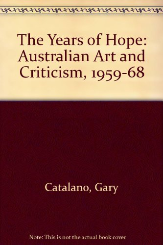 Years of Hope: Australian Art and Criticism, 1959-1968