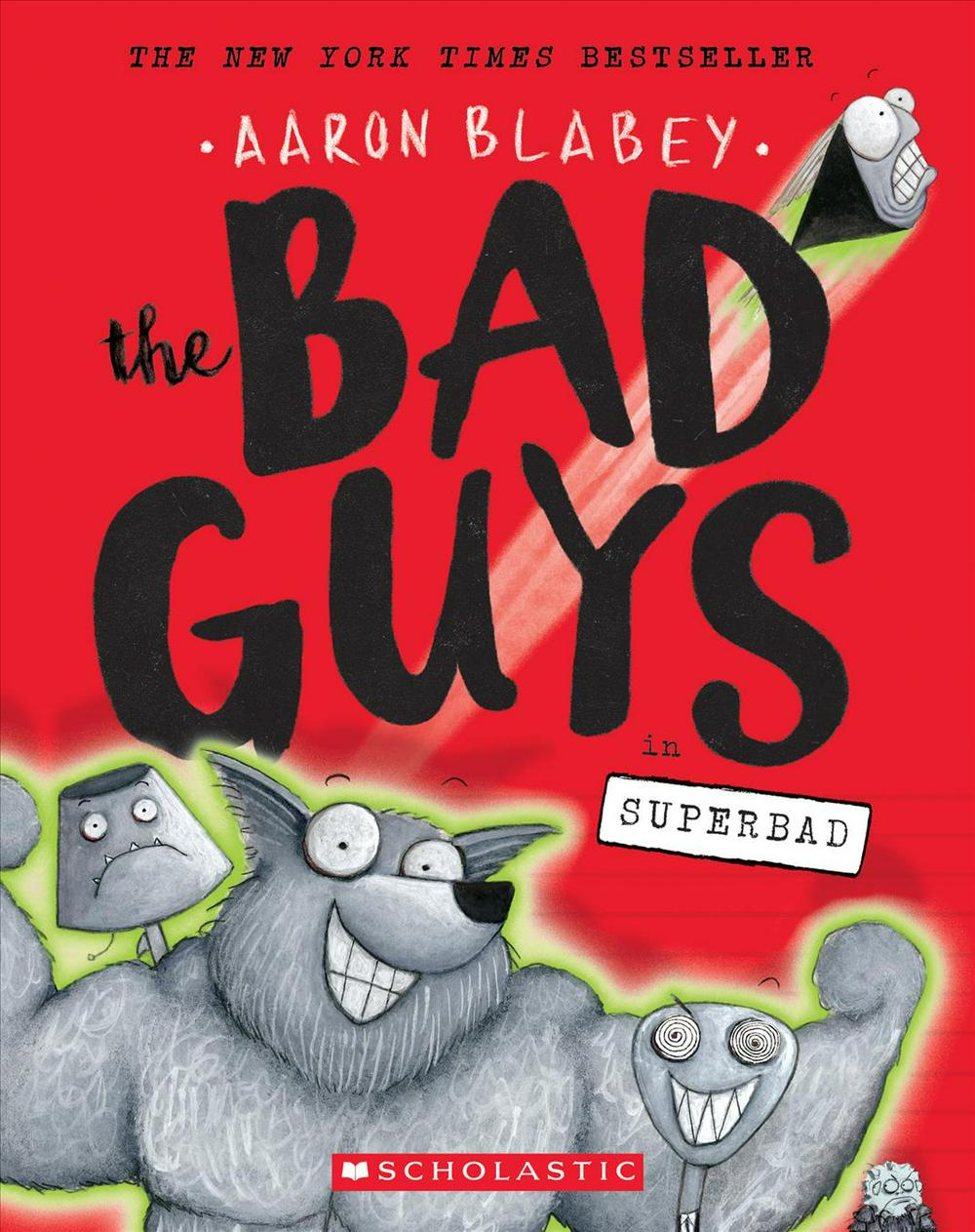 The Bad Guys: Episode 8: Superbad by Aaron Blabey, ISBN: 9781338189636