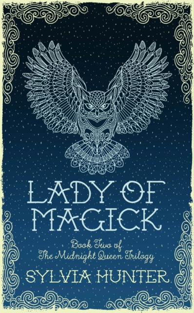 Lady of Magick (The Midnight Queen Trilogy) by Sylvia Hunter, ISBN: 9780749020071