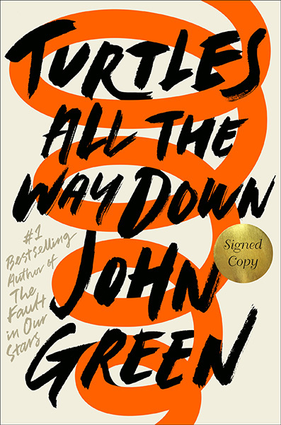 Turtles All the Way Down (Signed Edition) by John Green, ISBN: 9780525555384