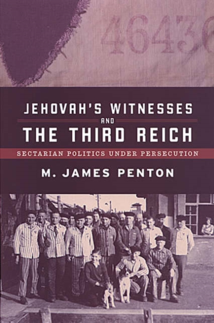 Jehovah's Witnesses and the Third Reich by James Penton, ISBN: 9780802086785