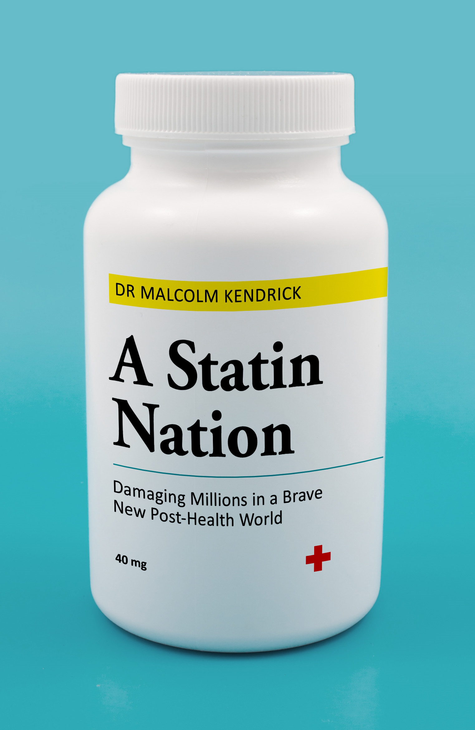 A Statin NationDamaging Millions in a Brave New Post-health World