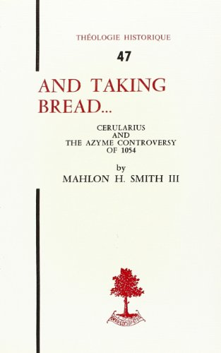 And taking bread. The development of the azyme controversy by Mahlon-H Smith III, SMITH III Mahlon, ISBN: 9782701000800
