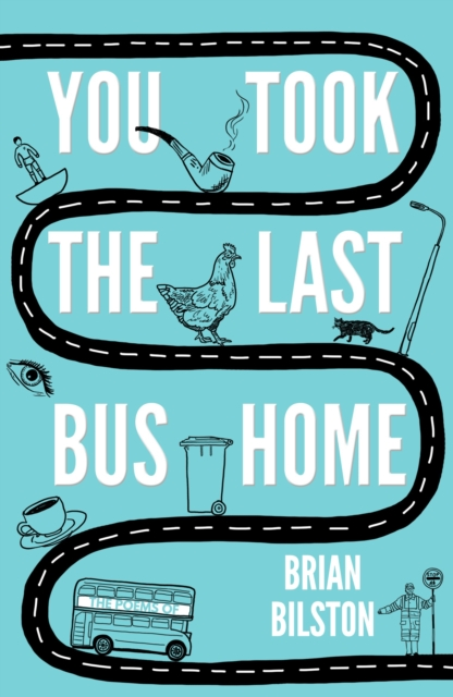 You Took the Last Bus Home: The Poems of Brian Bilston by Brian Bilston, ISBN: 9781783524921