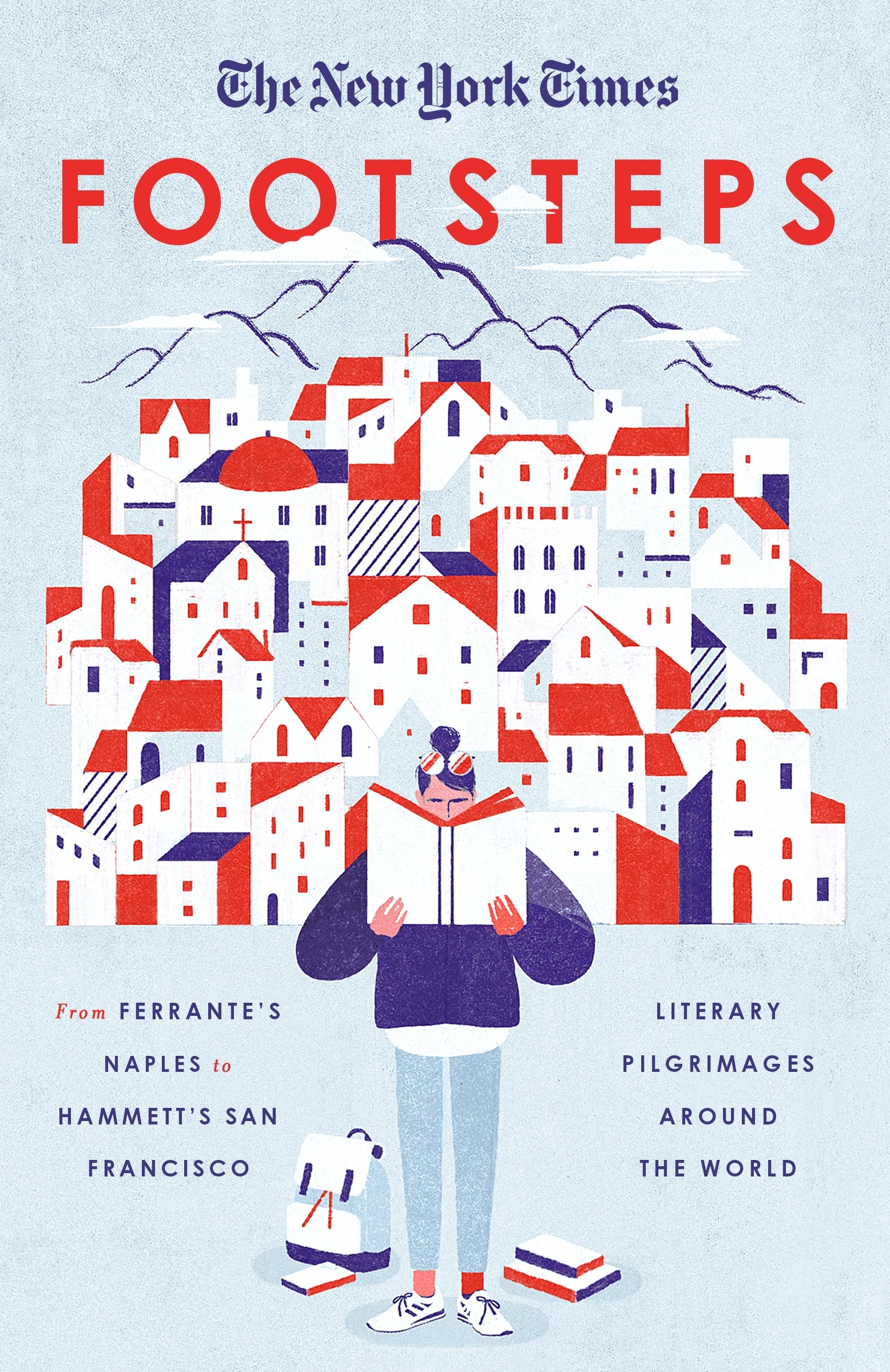 Footsteps: From Ferrante's Naples to Hammett's San Francisco by New York Times, ISBN: 9780804189842
