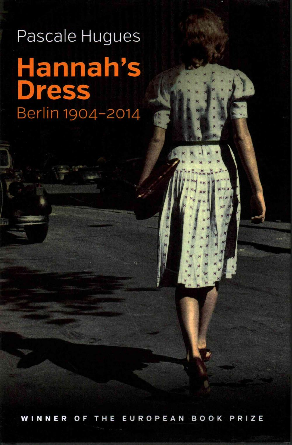 Hannah's Dress - Berlin 1904-2014 by Pascale Hugues, ISBN: 9781509509812