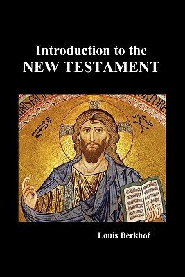 Introduction to the New Testament (Paperback) by Louis Berkhof, ISBN: 9781849027908