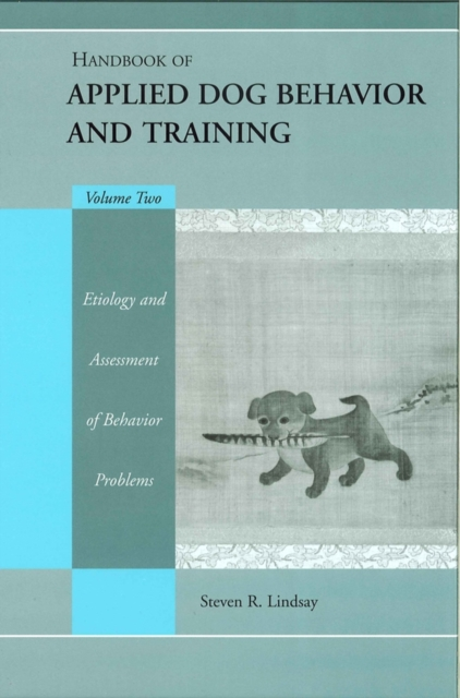 Handbook of Applied Dog Behavior and Training: Volume II by Steven Lindsay, ISBN: 9780813828688