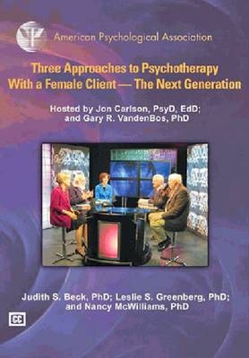 Three Approaches to Psychotherapy with a Female Client by Judith S. Beck, ISBN: 9781433810299