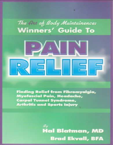 The Art of Body Maintainence: Winner's Guide to Pain Relief by Hal Blatman, ISBN: 9780972968003