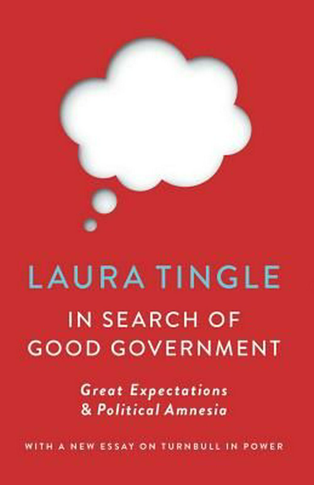 In Search of Good GovernmentGreat Expectations & Political Amnesia