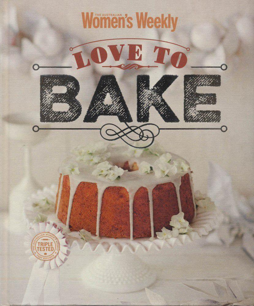 Love To Bake (The Australian Women's Weekly)