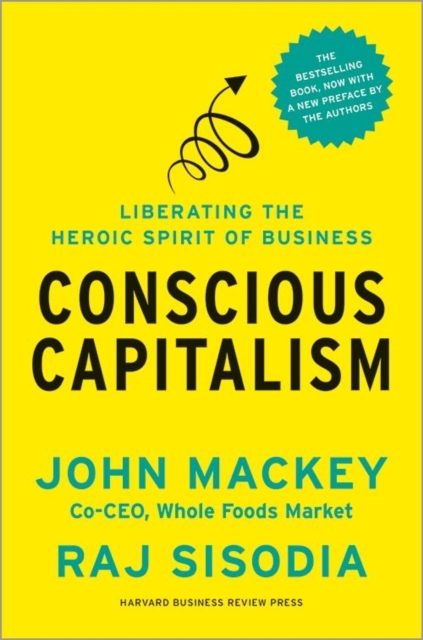 Conscious Capitalism, with a New Preface by the Authors by John Mackey, ISBN: 9781625271754