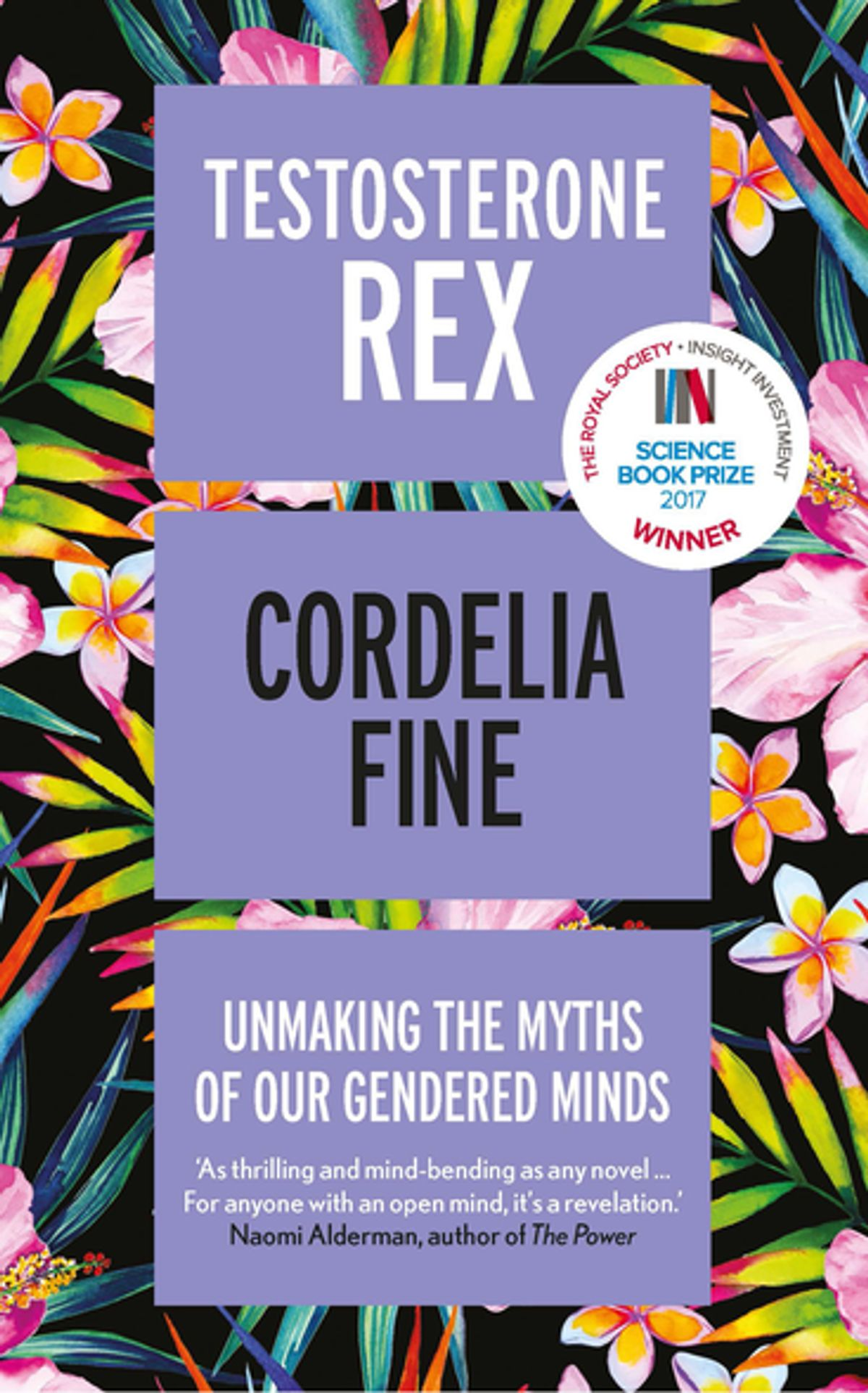 Testosterone RexUnmaking the Myths of Our Gendered Minds by Cordelia Fine, ISBN: 9781785781629