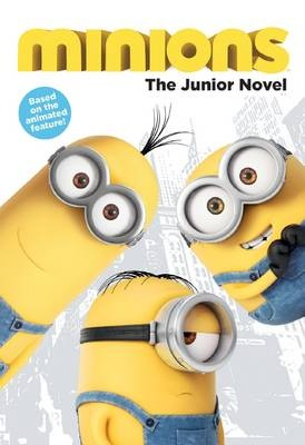 Minions : The Junior Novel
